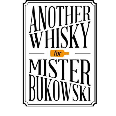 Another Whisky for Mister Bukowski