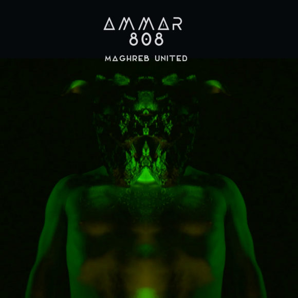 AMMAR 808 & THE MAGHREB UNITED